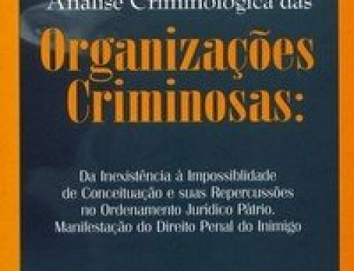 Análise Criminológica das Organizações Criminosas